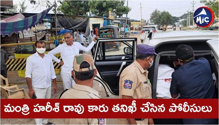 Police inspect Minister Harish Rao's car